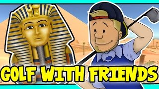 SquiddyPlays - GOLF WITH FRIENDS! - ANCIENT EGYPT! [2] W/AshDubh