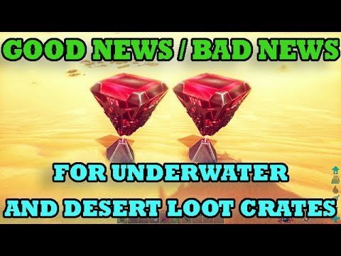 Good News/Bad News for underwater & desert loot crates