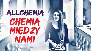 ALLCHEMIA - Chemia między nami (Official Video) 2019