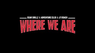 Bear Grillz & Adventure Club & JT Roach - Where We Are [Official Music Video]