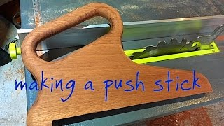 Making a push stick for the table saw