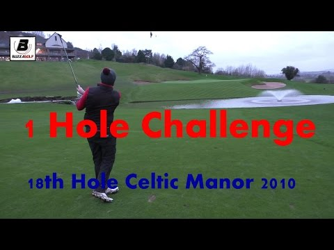 1 hole challenge | 18th Hole Celtic Manor 2010