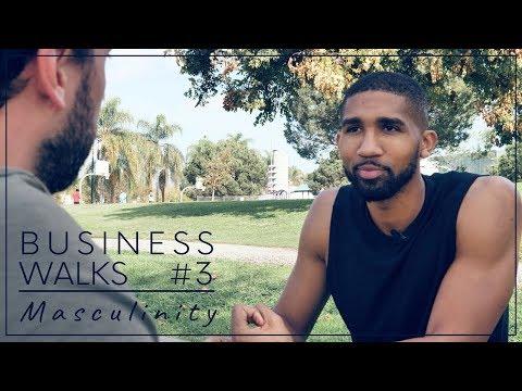 Business Walks - Understanding Masculinity (Must Watch)