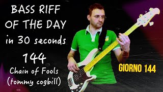 Bass cover Chain of fools bassline (Tommy Cogbill) Bass Riff of the day in 30 seconds giorno 144