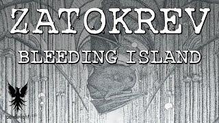 "ZATOKREV - ""Bleeding Island"""