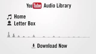 Home - Letter Box (YouTube Royalty-free Music Download)