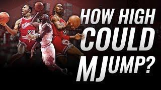 How HIGH could MICHAEL JORDAN really jump? #Mythbuster