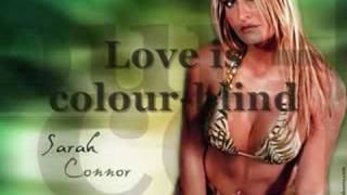 Sarah Conner ft. TQ-Love Is Color-Blind with Lyrics
