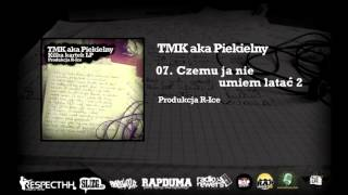 TMK aka Piekielny/R-Ice - 08. Czemu ja nie umiem latać 2