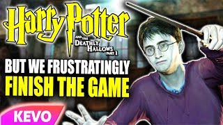 Deathly Hallows Part 1 but we frustratingly finish the game