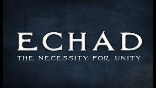 Echad - The Necessity for Unity - 119 Ministries