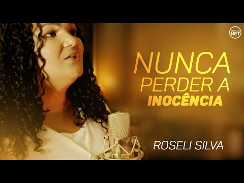Nunca Perder a Inocência-Roseli Silva Single 2020