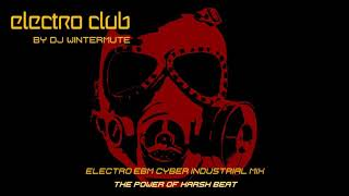ELECTRO EBM CYBER INDUSTRIAL MIX - THE POWER OF HARSH BEAT