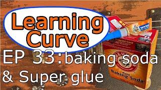 Ep 33: Baking Soda and Super Glue