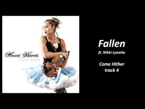 Anne Harris : Fallen ft. Nikki Lynette