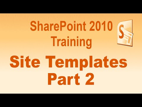 Microsoft SharePoint 2010 Training Tutorial -- Sites And Templates -- Part 2