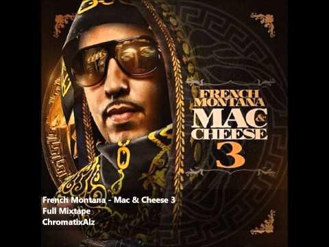 French Montana - Mac & Cheese 3 (Full Mixtape)