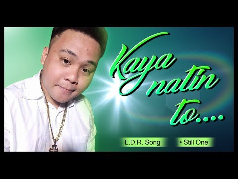 Still One - Kaya Natin To (Official Lyrics HD)