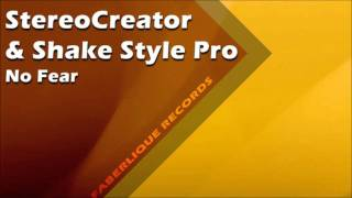 StereoCreator & Shake Style Pro - No Fear (Original Mix)