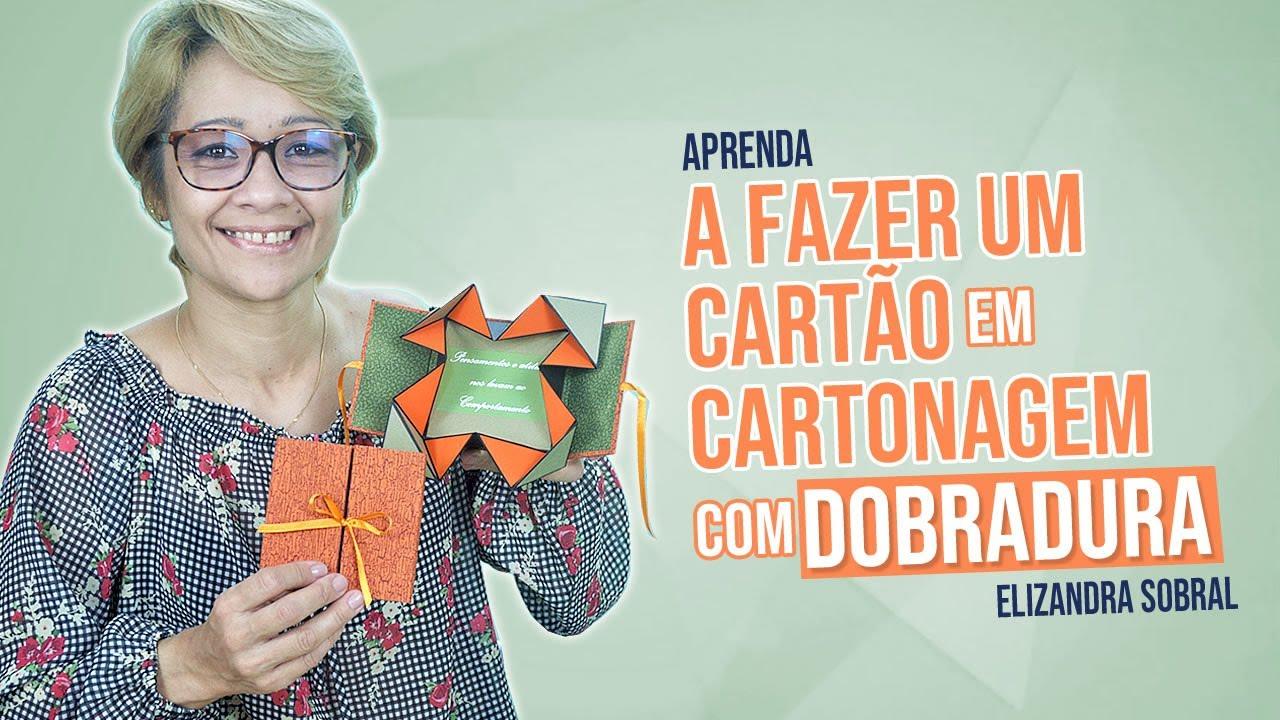 Download APRENDA A FAZER UM CARTÃO EM CARTONAGEM COM DOBRADURA | Elizandra Sobral | Lê'Arts Artesanatos