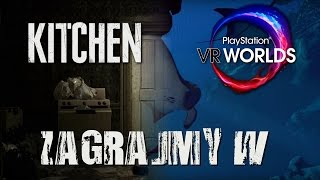 [ZAGRAJMY W] Kitchen & Ocean Descent Demo /w PS VR & Cam