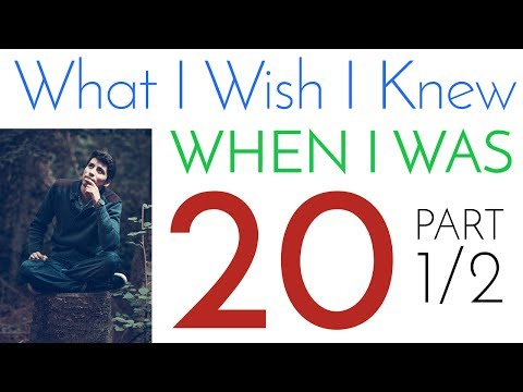 What I Wish I Knew When I Was 20 | Secrets to Success  [Part 1/2]