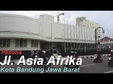 Pesona Jalan Asia Afrika Di Kota Bandung Jawa Barat