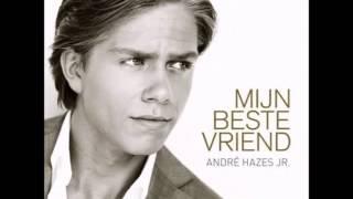 Andre Hazes Jr - Als Je Gaat - Mijn Beste Vriend