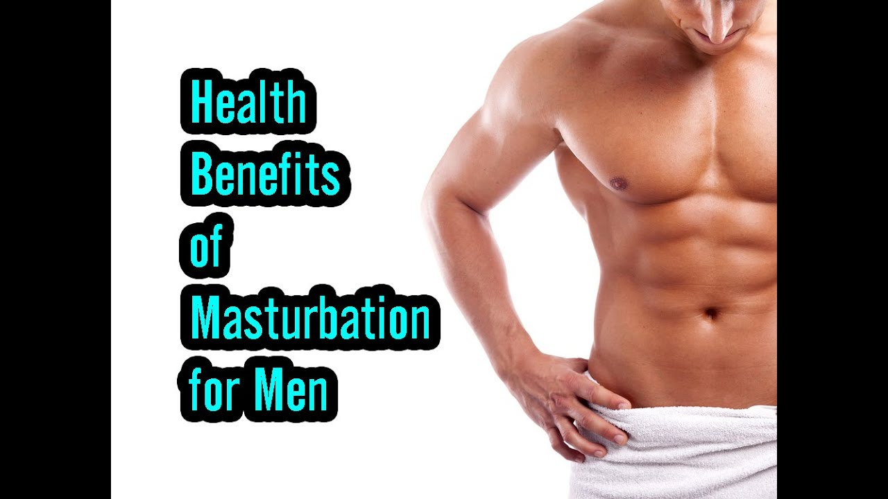 Health Benefits Of Masturbation For Men