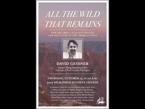 David Gessner - All the Wild that Remains: Edward Abbey, Wallace Stegner, and the American West