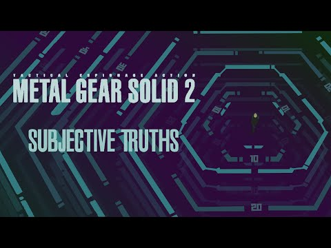 Metal Gear Solid 2: Subjective Truth