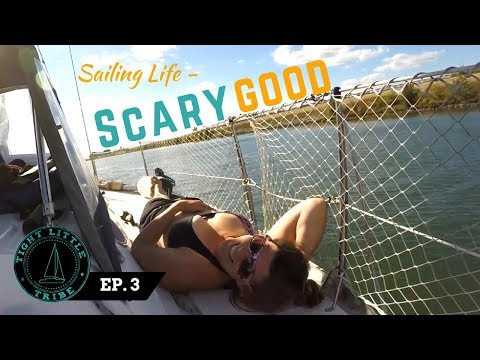 S1:E3| Yes, Sailboat Life is the Good Life..but Dragging Anchor is Scary!|Tight Little Tribe Sailing