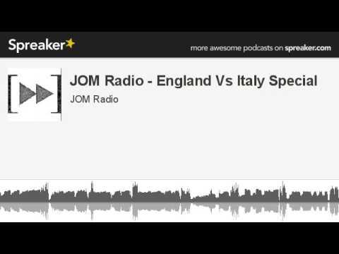 JOM Radio - England Vs Italy Special (made with Spreaker)