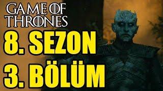 Game of Thrones 8. Sezon 3. Bölüm İNCELEMESİ - Azor Ahai Meselesi Ne Olacak?