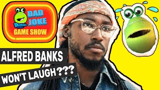 The Rapper Who Wouldn t Laugh ALFRED BANKS on the DAD JOKE GAME SHOW