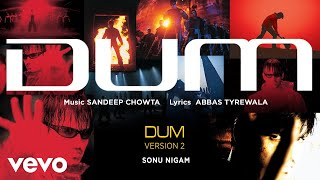 Download Dum - Version 2 - Official Audio Song   Sonu Nigam MP3 song and Music Video