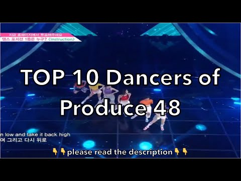[REPOST] TOP 10 Dancers Of Produce 48 (WITH REASONING)
