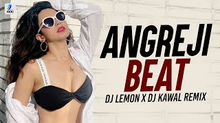 Angreji Beat (Remix)   DJ Lemon X DJ Kawal   Gippy Grewal Feat. Honey Singh