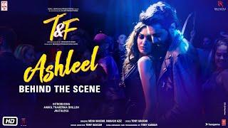 Behind The Scenes - Ashleel | Neha Kakkar | Nakash Aziz,Tony Kakkar,Anmol Thakeria Dhillon,Jhataleka