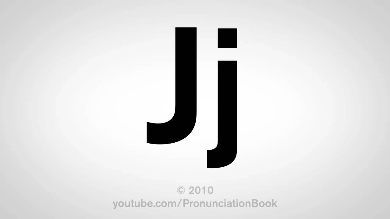 Basic English: How to Pronounce the Letter J - YouTube