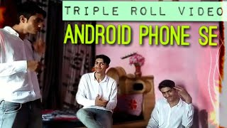 Make Double roll / Triple roll videos on any Android device easily | TDF