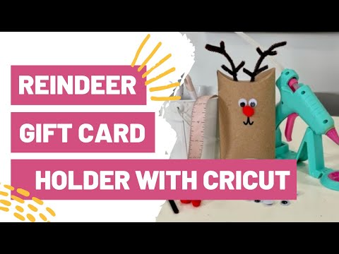 Fun And Easy Reindeer Gift Card Holder With Cricut