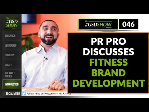 The GSD Show | Episode 046: PR Pro Discusses Fitness Brand Development