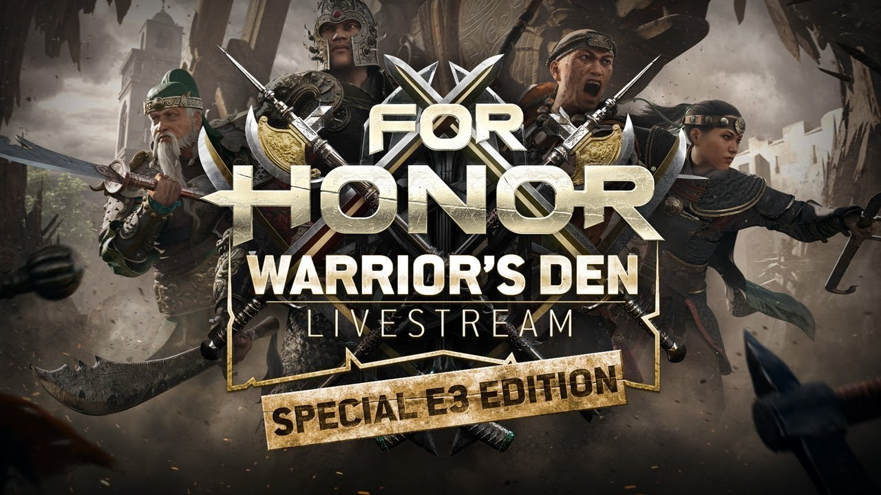 For Honor: Warrior's Den Special E3 Edition - June 14th 2018