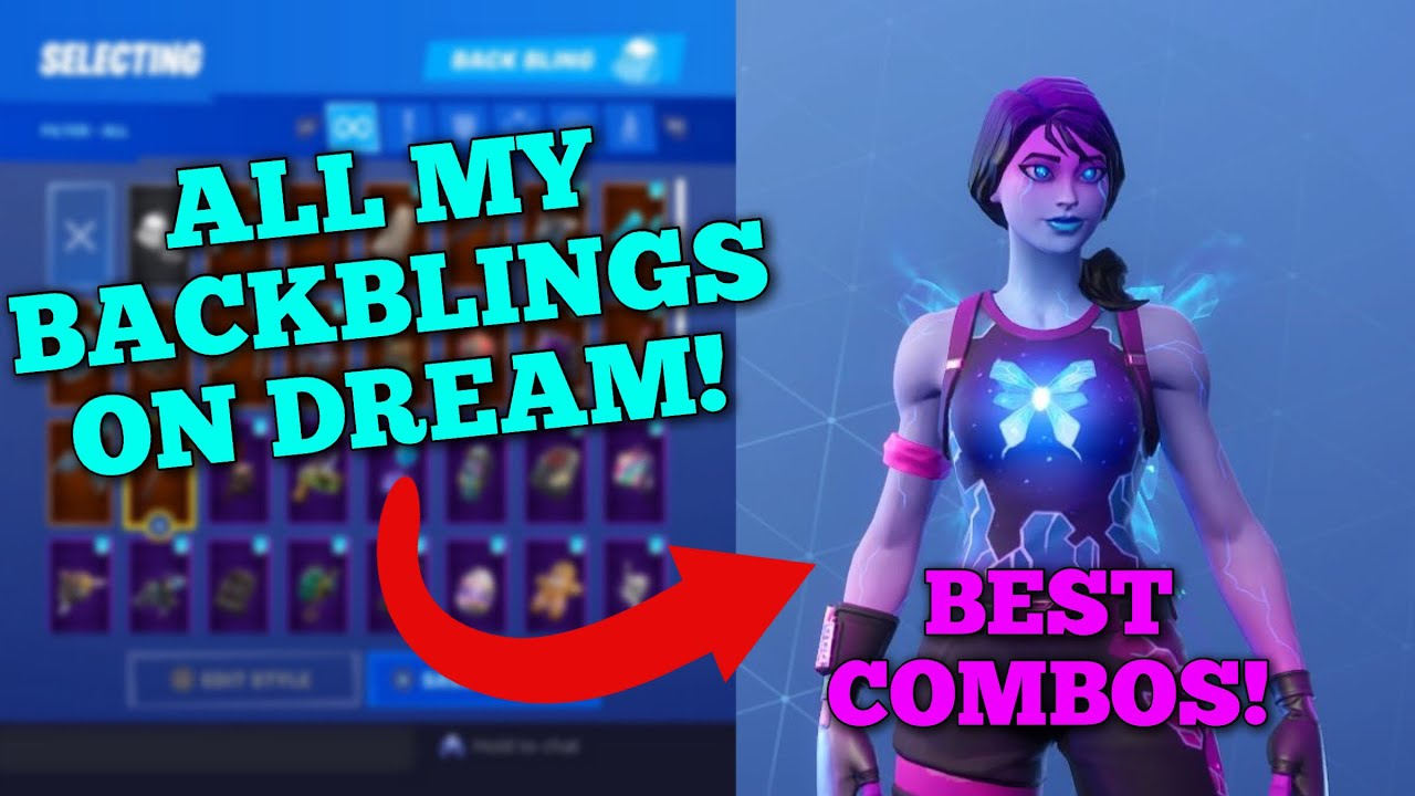 Fortnite Dream Skin Showcase On All Back Blings Best Combos May