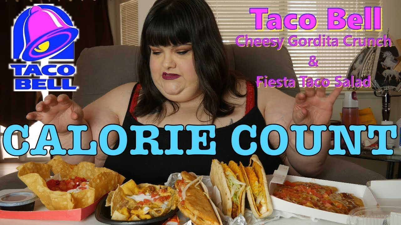 "CALORIE COUNT - HungryFatChick ""Taco Bell Feast - Cheesy Gordita Crunch - Taco Salad & Triplelupa"""