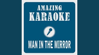 Man in the Mirror (Karaoke Version) (Originally Performed By Michael Jackson)