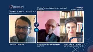 Researchers – Puntata n. 200 – Ferdinando BRANCALEONE, Valentina TETTAMANTI