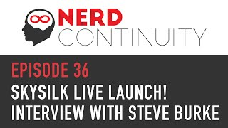 Episode 36 - SkySilk Live Launch! Interview with Steve Burke