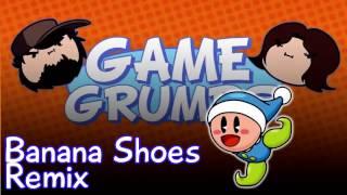 Banana Shoes - Game Grumps Remix